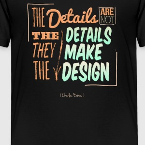 Charles Eames Painting Quotes - Toddler Premium T-Shirt