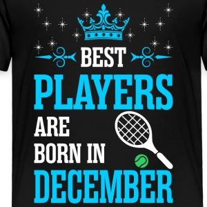 Best Players Are Born In December - Toddler Premium T-Shirt