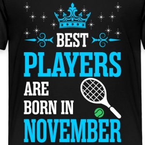 Best Players Are Born In November - Toddler Premium T-Shirt