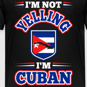 Im Not Yelling Im Cuban - Toddler Premium T-Shirt