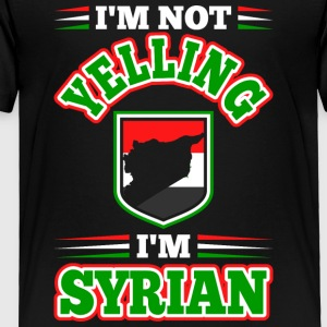 Im Not Yelling Im Syrian - Toddler Premium T-Shirt