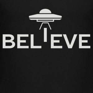 Believe in UFOs - Toddler Premium T-Shirt