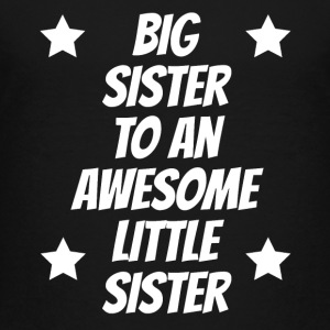 Big Sister To An Awesome Little Sister - Toddler Premium T-Shirt
