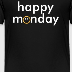 Happy Monday - Toddler Premium T-Shirt