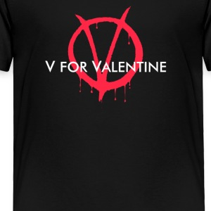 V for Valentine - Toddler Premium T-Shirt