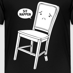 Sit Happen - Toddler Premium T-Shirt