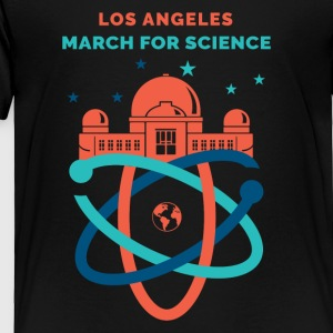 LA March for Science 2017 - Toddler Premium T-Shirt