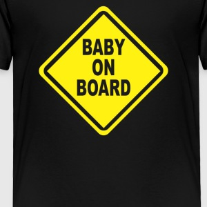 Baby On Board Bumper Sticker Decal Safety Cute Fun - Toddler Premium T-Shirt