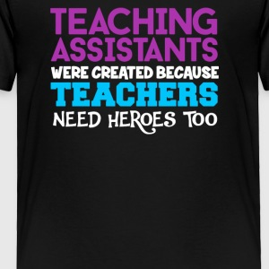 Teaching Assistant - Toddler Premium T-Shirt