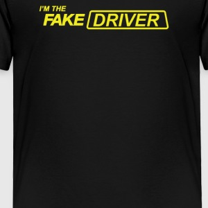 I m The Fake Driver - Toddler Premium T-Shirt