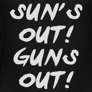 SUN S OUT GUNS OUT - Toddler Premium T-Shirt