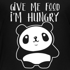 Give me the food I´m hungry - Toddler Premium T-Shirt
