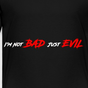 Just Evil - Toddler Premium T-Shirt