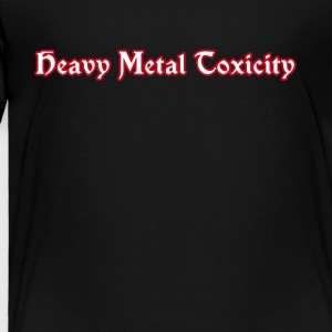 Heavy Metal Toxicity - Toddler Premium T-Shirt