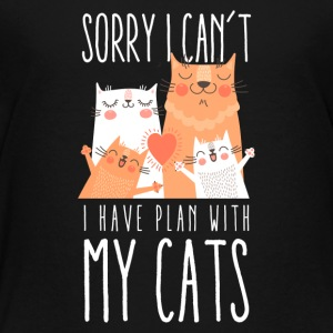 Sorry I Can't I Have Plans With My Cat T-Shirt - Toddler Premium T-Shirt