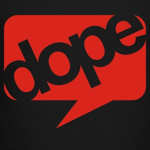 Dope - Toddler Premium T-Shirt