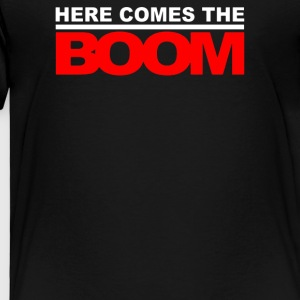 Here Comes The Boom - Toddler Premium T-Shirt