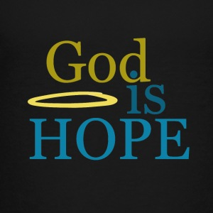 God is hope - Toddler Premium T-Shirt