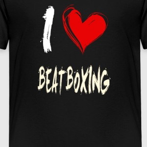 I love BEATBOXING - Toddler Premium T-Shirt