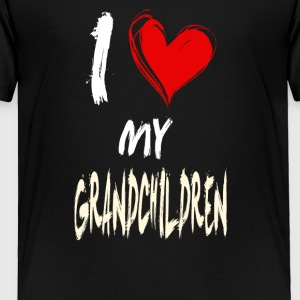 I love my GRANDCHILDREN - Toddler Premium T-Shirt