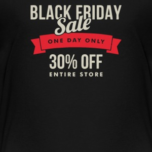 Black friday sale one day only - Toddler Premium T-Shirt