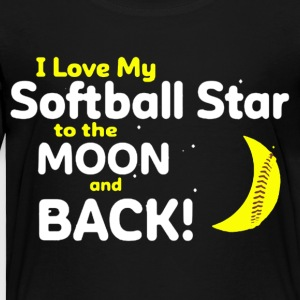 I Love My Softball Star To The Moon And Back Shirt - Toddler Premium T-Shirt