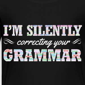 I'm silently correcting your Grammar - Toddler Premium T-Shirt