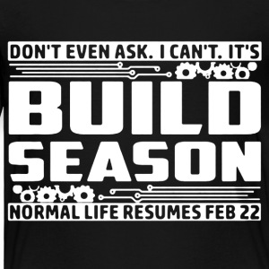 Build Season 2017 Shirt - Toddler Premium T-Shirt