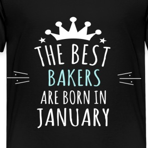 Best BAKERS are born in january - Toddler Premium T-Shirt