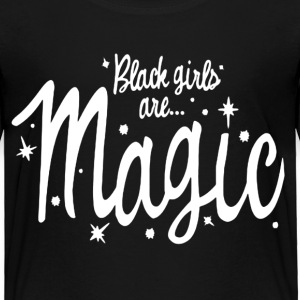 Black Girls Are Magic Tshirt - Toddler Premium T-Shirt