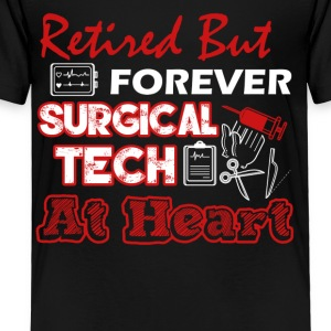 Retired Surgical Tech Tee Shirt - Toddler Premium T-Shirt