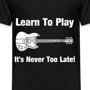 Learn to play guitar - Toddler Premium T-Shirt