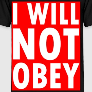 I Will Not Obey - Toddler Premium T-Shirt