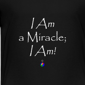 I_Am_a_Miracle_dark - Toddler Premium T-Shirt
