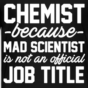 Chemist Job Title Tee Shirt - Toddler Premium T-Shirt