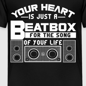 Your heat is just a beatbox Shirt - Toddler Premium T-Shirt