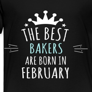 Best BAKERS are born in february - Toddler Premium T-Shirt