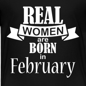 Real women born in February - Toddler Premium T-Shirt