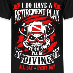 Retirement Plan Scuba Diving Shirt - Toddler Premium T-Shirt