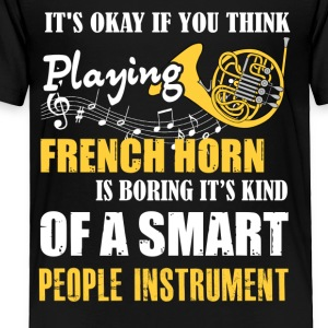 French Horn Is Boring Instrument T Shirt - Toddler Premium T-Shirt