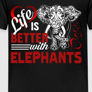 Life Is Better With Elephants Tee Shirt - Toddler Premium T-Shirt