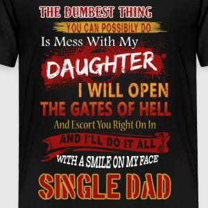 Single Dad Tee Shirt - Toddler Premium T-Shirt