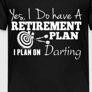 Plan On Darting Shirt - Toddler Premium T-Shirt
