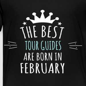 Best TOUR_GUIDES are born in february - Toddler Premium T-Shirt
