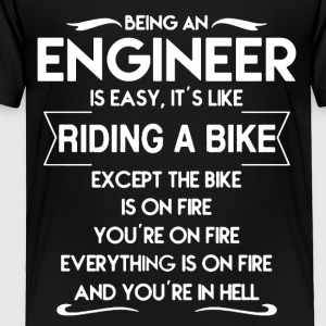 Being An Engineer Shirt - Toddler Premium T-Shirt