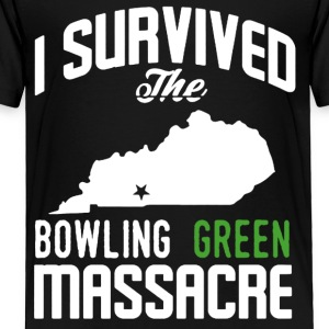 I Survived The Bowling Green Massacre Shirt - Toddler Premium T-Shirt