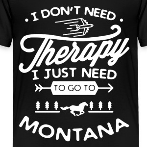 Go To Montana Shirt - Toddler Premium T-Shirt