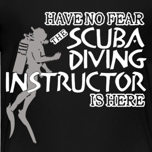 SCUBA DIVING INSTRUCTOR IS HERE SHIRT - Toddler Premium T-Shirt