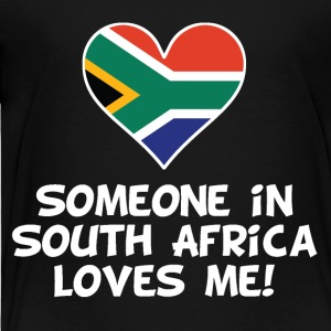Someone In South Africa Loves Me - Toddler Premium T-Shirt