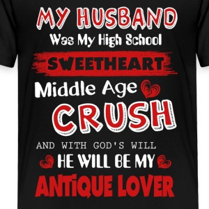 My Husband Was My High School Sweetheart - Toddler Premium T-Shirt